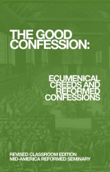 Ecumenical and Reformed Creeds and Confessions
